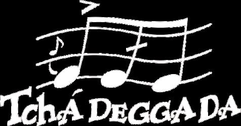 Tchá Degga Da